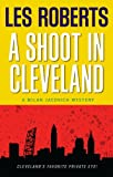 Front cover for the book A Shoot In Cleveland by Les Roberts