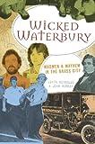 Wicked Waterbury, Edith Reynolds and John Murray, 1596296291