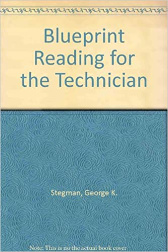 Blueprint reading for the technician george k stegman blueprint reading for the technician george k stegman 9780024163004 amazon books malvernweather Images