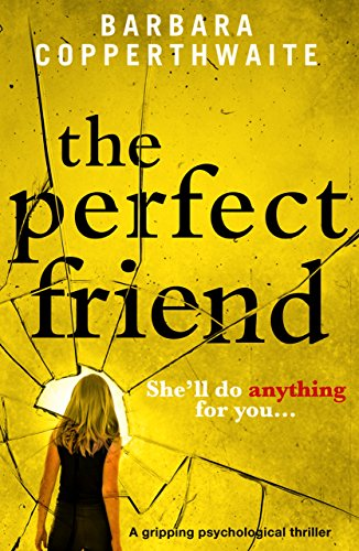 The Perfect Friend: A gripping psychological thriller cover