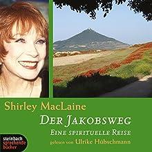 Der Jakobsweg Hörbuch von Shirley MacLaine Gesprochen von: Ulrike Hübschmann, Shirley MacLaine