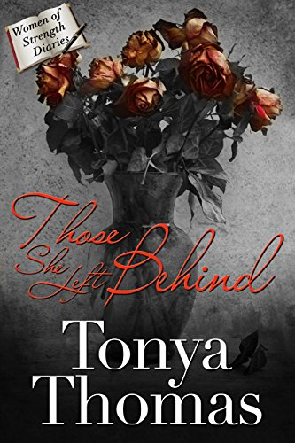 Those She Left Behind (The Women of Strength Diaries Book 5)