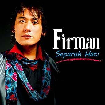 Separuh hati by firman on amazon music amazon. Com.