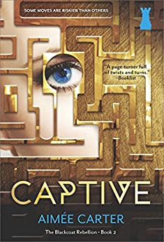 Captive (The Blackcoat Rebellion Book 2) by [Carter, Aimée]
