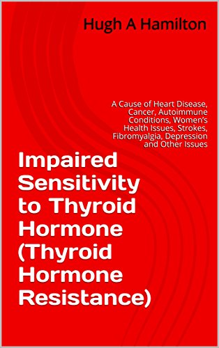 cd32b1f2445 Impaired Sensitivity to Thyroid Hormone (Thyroid Hormone Resistance): A  Cause of Heart Disease
