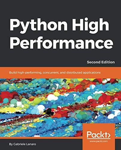 Book cover of Python High Performance: Build high-performing, concurrent, and distributed applications by Gabriele Lanaro