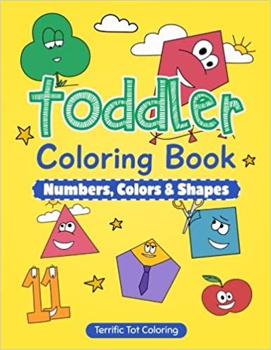 Toddler Coloring Book: Numbers Colors Shapes: Preschool Prep ...