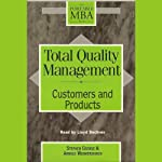 Total Quality Management: Customers and Products | Stephen George,Arnold Weimerskirch