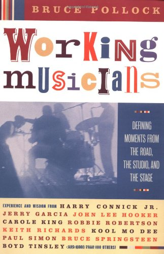 Working Musicians: Defining Moments from the Road, the Studio, and the Stage PDF