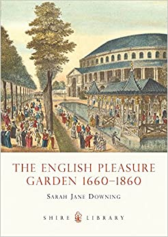 The English Pleasure Garden: 1660-1860 (Shire Library)