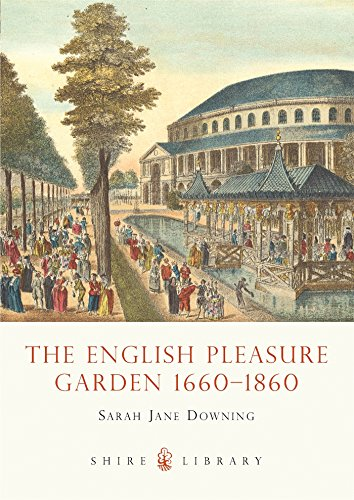 The English Pleasure Garden 1660–1860 (Shire Library) by Shire Publications