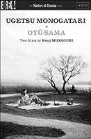 Ugetsu Monogatari / Oyu-Sama