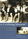 Front cover for the book A civilising mission? : perceptions and representations of the Native Schools system by Judith A. Simon