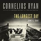 The Longest Day: June 6, 1944 Hörbuch von Cornelius Ryan Gesprochen von: Clive Chafer