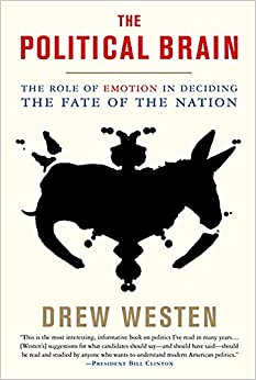 Descargar The Political Brain: The Role Of Emotion In Deciding The Fate Of The Nation: How We Make Up Our Minds Without Using Our Heads PDF