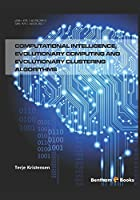 Computational Intelligence, Evolutionary Computing and Evolutionary Clustering Algorithms Front Cover