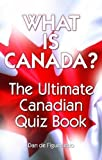 img - for What is Canada?: The Ultimate Canadian Quiz Book book / textbook / text book
