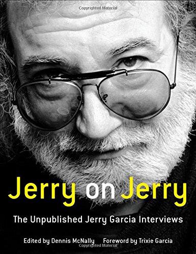 Jerry On Jerry: The Unpublished Jerry Garcia Interviews