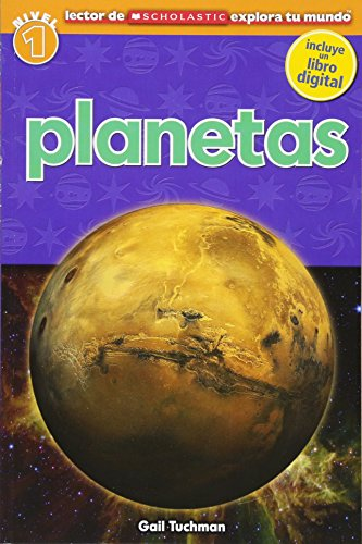 Planetas (Lector de Scholastic Explora tu Mundo Nivel 1): (Spanish language edition of Scholastic Discover More Reader Level 1: Planets) (Spanish Edition)