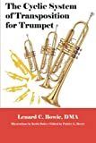 The Cyclic System of Transposition for Trumpet, Lenard C. Dma Bowie, 1493155512