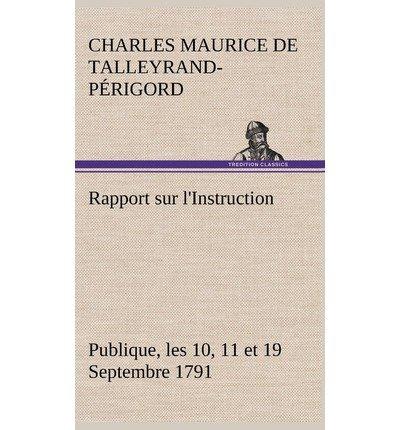 Download Rapport Sur L'Instruction Publique, Les 10, 11 Et 19 Septembre 1791 Fait Au Nom Du Comite de Constitution A L'Assemblee Nationale(Hardback) - 2012 Edition pdf epub