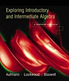 Exploring Introductory and Intermediate Algebra : A Graphing Approach, Aufmann, Richard N., 0618292063
