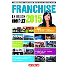 Franchise le guide complet 2015 (French Edition)
