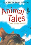 Animal Tales, Michael Morpurgo, 140523735X