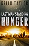Hunger: Last Man Standing Book 1 (Volume 1)