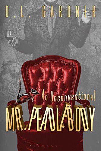 Book: An Unconventional Mr. Peadlebody by D. L. Gardner