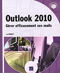 Outlook 2010 - Gérer efficacement ses mails