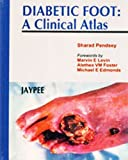 Diabetic Foot : A Clinical Atlas, Pendsey, 8180611671