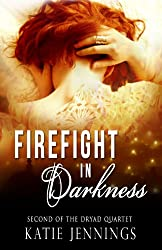 Firefight in Darkness (The Dryad Quartet Book 2)