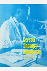 Gerson Therapy Handbook: Companion workbook to A Cancer Therapy- Results of Fifty Cases Spiral-bound