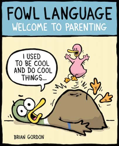 Fowl Language: Welcome to Parenting by Gordon Brian