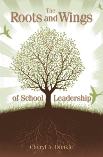 The Roots and Wings: of School Leadership