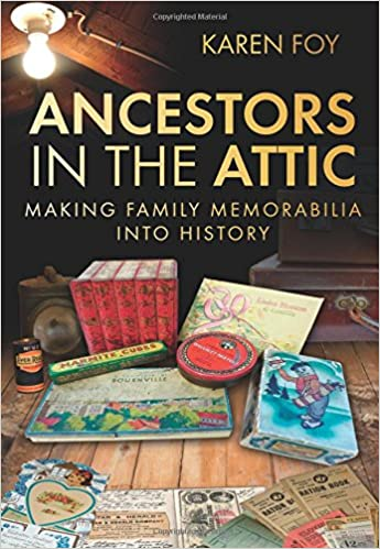 buy ancestors in the attic making family memorabilia into history