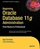 Beginning Oracle Database 11g Administration: From