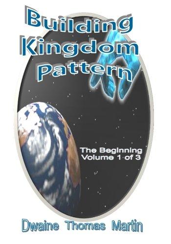 Beginnings: Building Kingdom Pattern - 1 of 3 (Volume 1) ebook