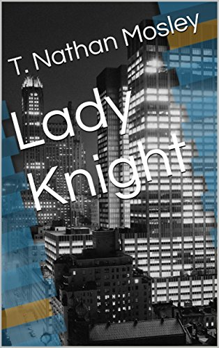Lady Knight (The Knight Case Book 1) by [Mosley, T. Nathan]