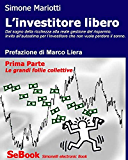 L'INVESTITORE LIBERO - Prima Parte: Le Grandi Follie Collettive