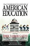 img - for The Underground History of American Education, Volume I: An Intimate Investigation Into the Prison of Modern Schooling book / textbook / text book