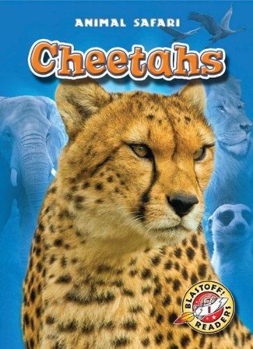 Download Cheetahs (Blastoff! Readers: Animal Safari) (Blastoff Readers. Level 1) ebook