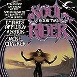 Empires of Flux & Anchor: Soul Rider, Book 2 | Jack L. Chalker