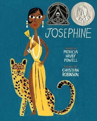 Josephine  The Dazzling Life Of Josephine Baker  Coretta Scott King Illustrator Honor Books
