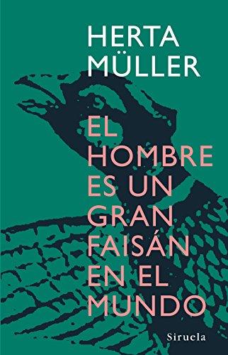 El hombre es un gran faisan en el mundo (Libros del tiempo/ Books of Time) (Spanish Edition)
