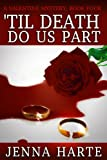'Til Death Do Us Part: A Valentine Mystery Book Four