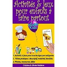 Activités & jeux pour enfants à faire partout: Créez de la magie pour vos enfants! (eGuide Kids t. 2) (French Edition)