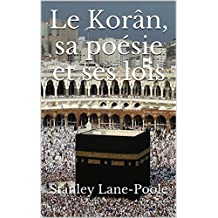 Le Korân, sa poésie et ses lois (French Edition)