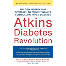 Atkins Diabetes Revolution: The Groundbreaking Approach to Preventing and Controlling Diabetes